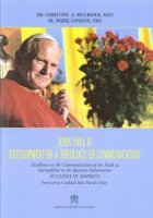John Paul II. Development of a Theology of Communication - Dr.Christine A.Mugridge, Solt Sr.Marie Gannon, Fma