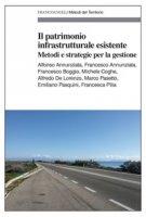 Il patrimonio infrastrutturale esistente. Metodi e strategie per la gestione