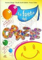 La festa del Grazie - Daniela Cologgi, Claudio Scotti Galletta, Franco Zulian