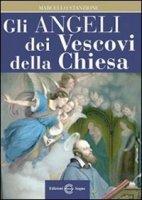 Gli Angeli dei Vescovi della Chiesa - Marcello Stanzione