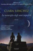 La meraviglia degli anni imperfetti - Sánchez Clara