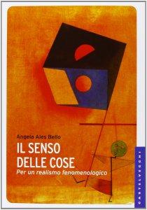 Copertina di 'Senso delle cose. Per un realismo fenomenologico. (Il)'