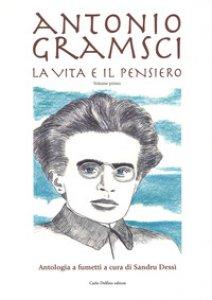 Copertina di 'Antonio Gramsci. La vita e il pensiero'