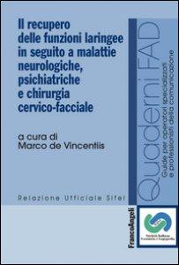 Copertina di 'Il recupero delle funzioni laringee in seguito a malattie neurologiche, psichiatriche e chirurgia cervico-facciale'