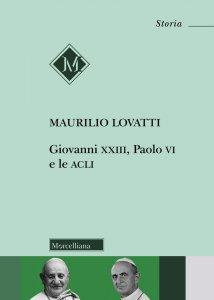 Copertina di 'Giovanni XXIII, Paolo VI e le ACLI'