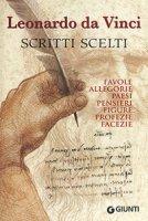 Scritti scelti. Frammenti letterari e filosofici. Favole, allegorie, pensieri, paesi, figure, profezie, facezie - Leonardo da Vinci