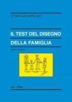 Il test del disegno della famiglia - Castellazzi Vittorio Luigi