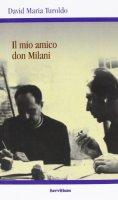 Il mio amico Don Milani - David M. Turoldo