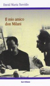 Copertina di 'Il mio amico Don Milani'