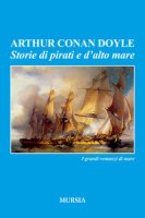 Storie di pirati e d'alto mare - Conan Doyle Arthur