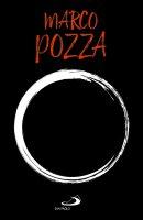Ciò che vuoto non è - Marco Pozza