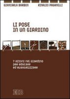 Li pose in un giardino - Barbon Giancarla, Paganelli Rinaldo