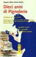 Dieci anni di Pignolerie - Della Porta Raffo Mauro