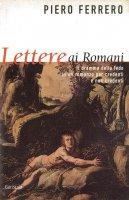 Lettere ai romani - Piero Ferrero