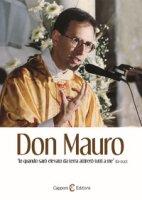 Don Mauro. «Io quando sarò elevato da terra attirerò tutti a me» (Gv 12,32)