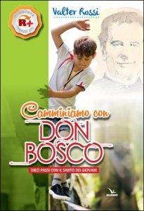 Copertina di 'Camminiamo con don Bosco'