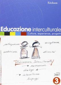 Copertina di 'Educazione interculturale. Culture, esperienze, progetti (2007)'