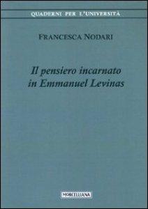 Copertina di 'Il pensiero incarnato in Emmanuel Levinas'