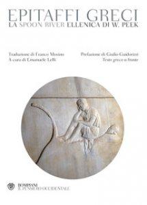 Copertina di 'Epitaffi greci. La Spoon River ellenica di W. Peek. Testo greco a fronte'