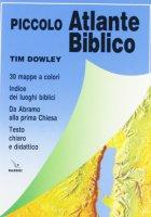 Piccolo atlante biblico. Da Abramo alla prima Chiesa - Dowley Tim, Scott Richard