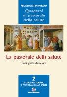 La pastorale della salute - Arcidiocesi di Milano