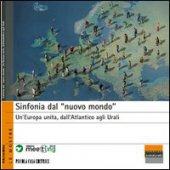 Sinfonia dal «nuovo mondo». Un'Europa unita, dall'Atlantico agli Urali