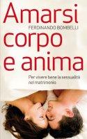 Amarsi corpo e anima - Ferdinando Bombelli