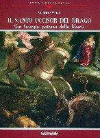 Il santo uccisor del drago. San Giorgio patrono della libertà - Oneto Gilberto