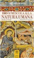 Dio si mescola alla natura umana - Gregorio di Nissa (san)