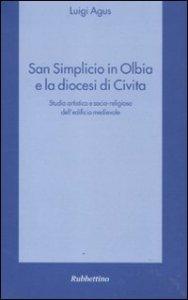 Copertina di 'San Simplicio in Olbia e la diocesi di Civita. Studio artistico e socio-religioso dell'edificio medievale'