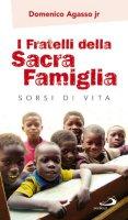 I fratelli della Sacra Famiglia - Agasso Domenico jr.