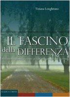 Fascino della differenza - Longhitano Tiziana