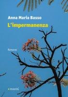 L' impermanenza - Basso Anna M.