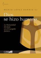 Dios se hizo humano - Mario Lopez Barrio