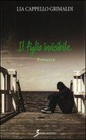 Il figlio invisibile - Cappello Grimaldi Lia