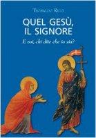 Quel Ges�, il Signore - E voi, chi dite che io sia? - Teobaldo Ricci