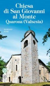 Copertina di 'Chiesa di San Giovanni al Monte. Quarona (Valsesia)'