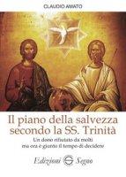 Il piano della salvezza secondo la SS. Trinità - Amato Claudio
