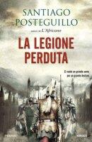 La legione perduta - Posteguillo Santiago