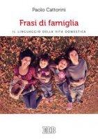 Frasi di famiglia - Paolo Cattorini