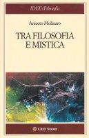 Tra filosofia e mistica - Molinaro Aniceto