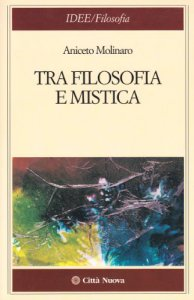 Copertina di 'Tra filosofia e mistica'
