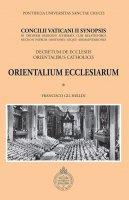 Concilii Vaticani II Synopsis. Orientalium Ecclesiarum. Decretum de Ecclesiis Orientalibus Catholicis.