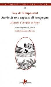 Copertina di 'Storia di una ragazza di campagna-Histoire d'une fille de ferme. Testo originale a fronte. Ediz. multilingue'