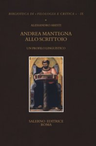 Copertina di 'Andrea Mantegna allo scrittoio. Un profilo linguistico'