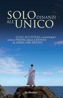 Solo dinanzi all'unico - Luigi Accattoli, Dupont Jacques