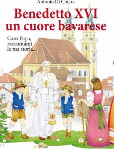 Copertina di 'Benedetto XVI un cuore bavarese'