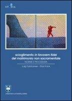 Scioglimento in favorem fidei del matrimonio non sacramentale - Sabbarese Luigi, Frank Elias