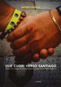 Copertina di 'Due cuori verso Santiago. Diario di viaggio di due pellegrini lungo il Cammino inglese'