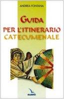 Guida per l'itinerario catecumenale - Fontana Andrea